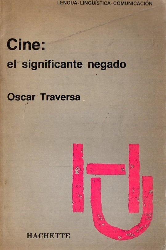 oscar-traversa-cine-el-significante-negado-D_NQ_NP_615825-MLA25525407598_042017-F